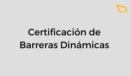 CERTIFICACIÓN DE BARRERAS DINÁMICAS