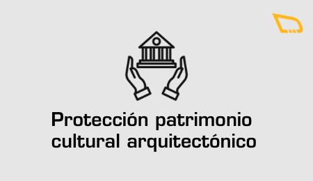 Protección patrimonio cultural arquitectónico